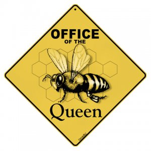 """Office of the Queen"" Bee Sign"